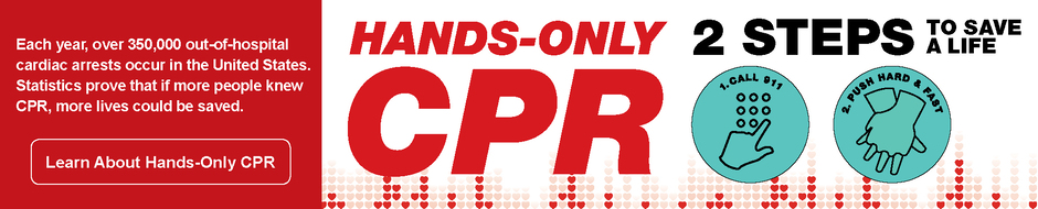Hands-Only CPR 2 Steps to Save a Life 1. Call 911 2. Push Hard & Fast